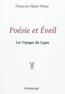 Poésie et éveil : les voyages du cygne - François-MariePérier