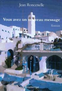 Vous avez un nouveau message - JeanRoncenelle