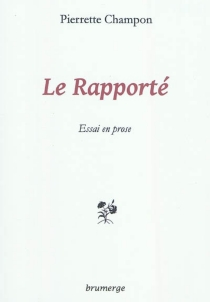 Le rapporté - PierretteChampon