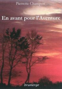 En avant pour l'aventure - PierretteChampon