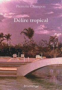 Délire tropical - PierretteChampon