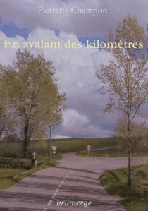 En avalant des kilomètres - PierretteChampon