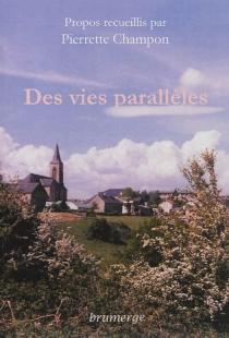 Des vie parallèles - PierretteChampon