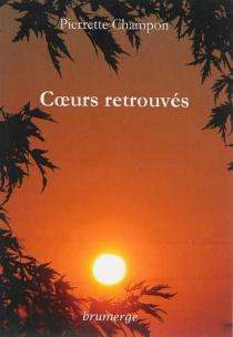 Coeurs retrouvés - PierretteChampon