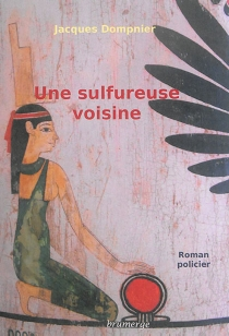 Une sulfureuse voisine : roman policier - JacquesDompnier