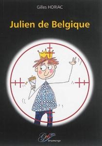 Julien de Belgique - GillesHoriac
