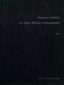 Un léger défaut d'articulation : récit - StéphanieChaillou