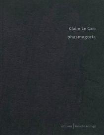 Phasmagoria - ClaireLe Cam