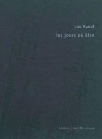 Les jours où Else - LouRaoul