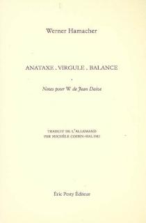 Anataxe, virgule, balance : notes pour W de Jean Daive - WernerHamacher