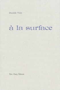 A la surface - Dorothée Volut