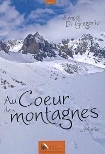 Au coeur des montagnes... Maria - ErnestDi Gregorio