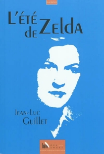 L'été de Zelda - Jean-LucGuillet