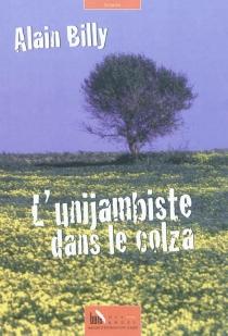 L'unijambiste dans le colza - AlainBilly