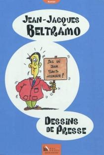 Dessins de presse - Jean-JacquesBeltramo