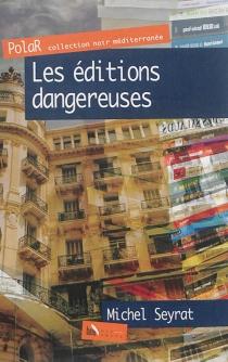 Les éditions dangereuses - MichelSeyrat