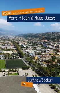 Mort-flash à Nice Ouest - IsabelleLuminet