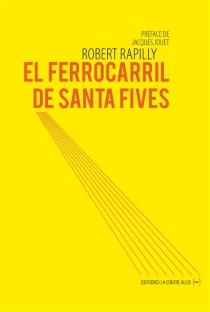 El ferrocarril de Santa Fives : voyage poèmes - RobertRapilly