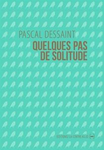 Quelques pas de solitude - PascalDessaint
