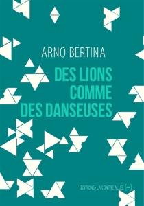 Des lions comme des danseuses - ArnoBertina