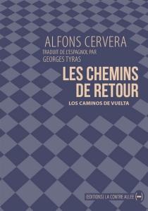 Les chemins du retour| Los caminos de vuelta - AlfonsCervera i González