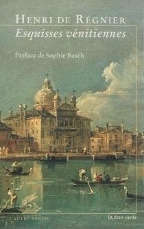 Esquisses vénitiennes - Henri deRégnier