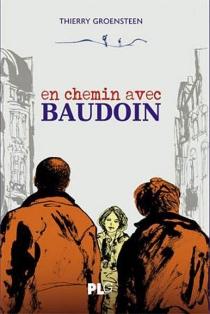 En chemin avec Baudoin - ThierryGroensteen