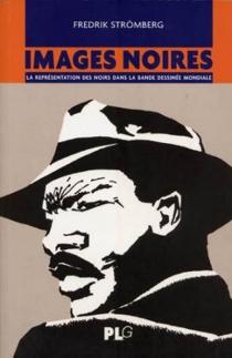 Images noires : la représentation des Noirs dans la bande dessinée mondiale - FredrikStrömberg