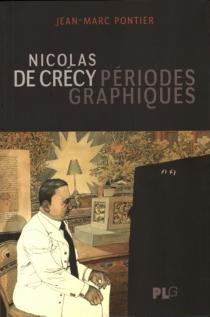 Nicolas de Crécy : périodes graphiques - Jean-MarcPontier