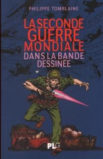 La Seconde Guerre mondiale dans la bande dessinée - PhilippeTomblaine