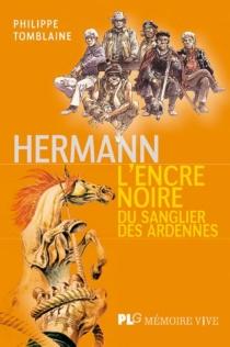 Hermann : l'encre noire du sanglier des Ardennes - PhilippeTomblaine