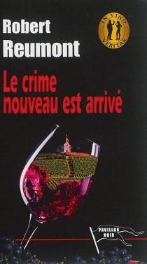Le crime nouveau est arrivé - RobertReumont