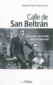 Calle de San Beltran : à Barcelone, une famille avant la tourmente - ManuelGarcia