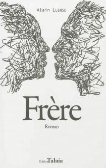 Frère - AlainLlense