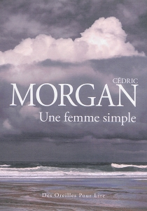 Une femme simple - Cédric Morgan