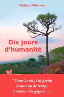 Dix jours d'humanité - PhilippeVillemus
