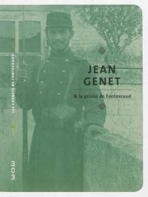 Jean Genet et la prison de Fontevraud - PhilippeArtières