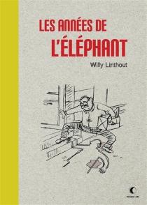 Les années de l'éléphant - WillyLinthout