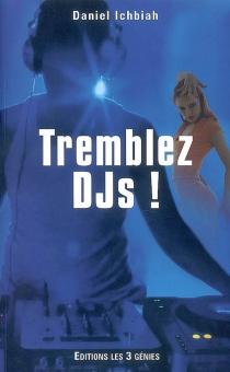 Tremblez DJs ! - DanielIchbiah