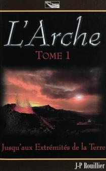 L'arche : trilogie - Jean-PhilippeRouillier