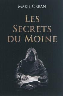 Les secrets du moine - MarieOrban