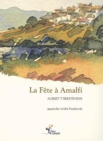 La fête à Amalfi - AlbertT'Serstevens