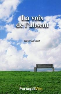 La voix de l'absent - NellySavrot