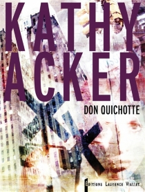 Don Quichotte - Kathy Acker