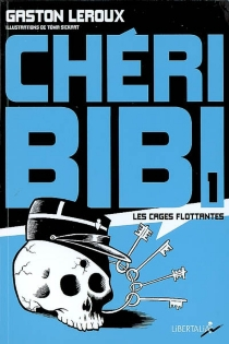 Chéri-Bibi - GastonLeroux