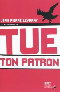 Tue ton patron - Jean-PierreLevaray