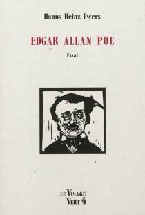 Edgar Allan Poe : essai| Suivi de The raven - Hanns HeinzEwers