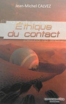 Ethique du contact - Jean-MichelCalvez