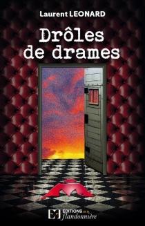 Drôles de drames - LaurentLeonard