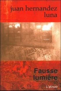 Fausse lumière - JuanHernández Luna